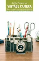 Artful Organizer: Vintage Camera: Stylish Storage for Your Pens, Pencils, and Mo