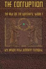 The Lost Histories of Eden: The Corruption : The Age of the Watchers: Book 1...