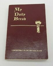 My Daily Bread A Summary of the Spiritual Life 1954 Vintage Catholic Prayer Book