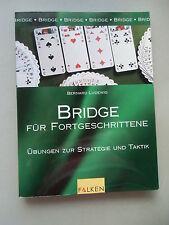 Bridge für Fortgeschrittene Übungen zur Strategie und Taktik 1999 Kartenspiel