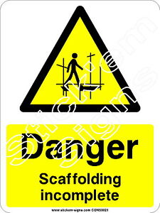 Danger Scaffolding incomplete CONS0021 Construction building stickers & signs