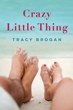 A Bell Harbor Novel: Crazy Little Thing 1 by Tracy Brogan (2012, Paperback,...