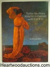 The Make-Believe World of Maxfield Parrish and Sue Lewin by Alma Gilbert 1st- Hi