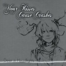 YOUR KISSES CAUSE CRASHES - DEER IN HEADLIGHTS NEW CD