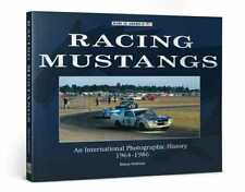Racing Mustangs An International Photographic History 1964-1986 Ford book