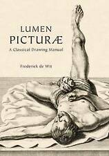 NEW Lumen Picturae: A Classical Drawing Manual by Frederick de Wit