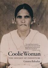 Coolie Woman: The Odyssey of Indenture, Bahadur, Gaiutra, Good Book