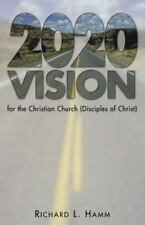2020 Vision for the Christian Church (Disciples of Christ) by Richard L. Hamm...