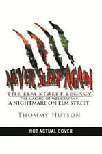 Never Sleep Again The Elm Street Legacy NEW BOOK by Thommy Hutson (P/B 2016)