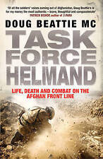 Task Force Helmand: A Soldier's Story of Life, Death and Combat on the Afghan Fr