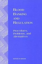 Blood Banking and Regulation: Procedures, Problems, and Alternatives-ExLibrary