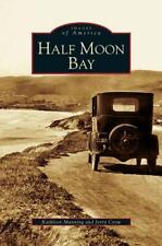 Half Moon Bay by Jerry Crow and Kathleen Manning (2005, Hardcover)
