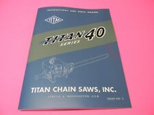 TITAN 40 CHAINSAW INSTRUCTIONS AND PARTS LIST MANUAL ------------------- MAN185B