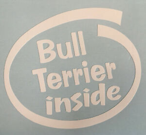 BULL TERRIER INSIDE DOG PUP ON BOARD CAR WINDOW STICKER DECAL WHITE ALL COLOURS