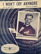 "FRANK SINATRA ""I WON'T CRY ANYMORE"" SHEET MUSIC 1951 united"