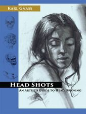 Head Shots : An Artist's Guide to Head Drawing by Karl Gnass (Hardcover)