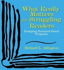 What Really Matters for Struggling Readers: Designing Research-Based Programs, R