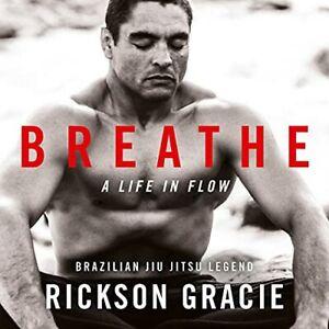 Breathe by Rickson Gracie, Jocko Willink