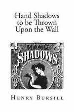 Hand Shadows to Be Thrown upon the Wall : A Series of Novel and Amusing...