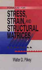 Formulas for Stress, Strain, and Structural Matrices by Pilkey, Walter D.