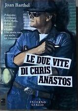 LE DUE VITE DI CHRIS ANASTOS - JOAN BARTHEL (INTERNO GIALLO 1990) Ca