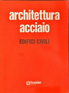ARCHITETTURA ACCIAIO EDIFICI CIVILI - FINSIDER 1982