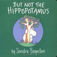 But Not the Hippopotamus (Boynton on Board) by Sandra Boynton