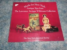 MADE FOR NEW YORK ANTIQUE TOYS LAWRENCE SCRIPPS WILKINSON COLLECTION BOOK