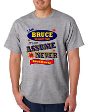 Bayside Made USA T-shirt I Am Bruce To Save Time Let's Just Assume Never Wrong