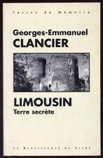 GEORGES-EMMANULE CLANCIER, LIMOUSIN TERRE SECRÈTE (CHÂLUS, SAINT YRIEX...)