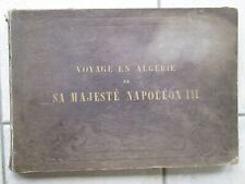 PHARAON : VOYAGE EN ALGERIE de sa Majesté Napoléon III, 1865. Belles planches.
