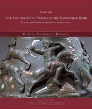 LATE ANTIQUE METAL VESSELS IN THE CARPATHIAN BASIN - VIDA, TIVADAR - NEW PAPERBA