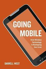 Going Mobile: How Wireless Technology Is Reshaping Our Lives (Paperback or Softb