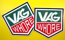 VW VAG WHORE Stickers Decals beetle Golf Passat Polo