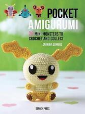 Pocket Amigurumi: 20 Mini Monsters to Crochett by Sabrina Somers 9781782215462