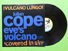 Julian Cope - Eve's Volcano - !Vulcano Lungo! (Covered In Sin) Island 12ISX-318