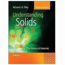 Understanding Solids : The Science of Materials by Richard J. D. Tilley 2013