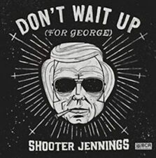 Don't Wait Up (For George) [EP] [Digipak] by Shooter Jennings (CD, Aug-2014,...