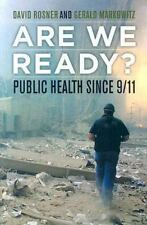 Are We Ready?: Public Health since 9/11 (California/Milbank Books on Health and