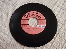 JIMMY RANDOLPH  YOU HAVE GIVEN THIS TO ME/SHOW ME THE WAY TO GO HOME DECCA M-