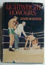 LIGHTWEIGHT HONOURS BY JAMES W KENYAN ~ 1947 HARDBACK ~ BOXING FICTION