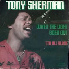 7inch TONY SHERMAN when the light goed out HOLLAND EX +PS FUNK/SOUL 1979