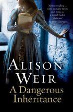 A Dangerous Inheritance,Alison Weir- 9780099534594