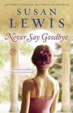 Never Say Goodbye by Susan Lewis (2014, Paperback)