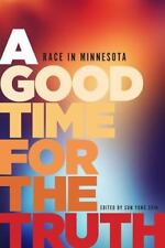 A Good Time for the Truth: Race in Minnesota SAVE 30% When you buy 3 other books