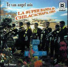 La Super banda de Chilacachapa Gerrero Te vas Angel Mio CD New Nuevo Sealed
