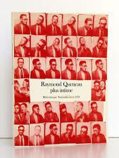 Raymond Queneau plus intime. Bibliothèque Nationale 1978 Gallimard. Ex. numéroté