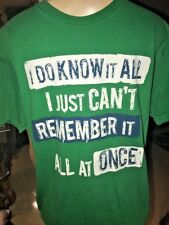 INK,INC T Shirt I Do Know It All... I Just Can't Remember It All At Once LG BLE3