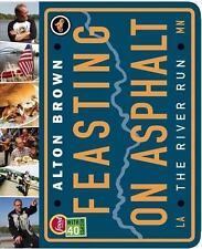 Feasting on Asphalt: The River Run by Alton Brown