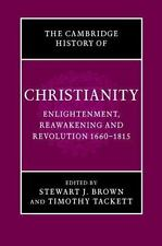 The Cambridge History Of Christianity: Volume 7, Enlightenment, Reawakening A...